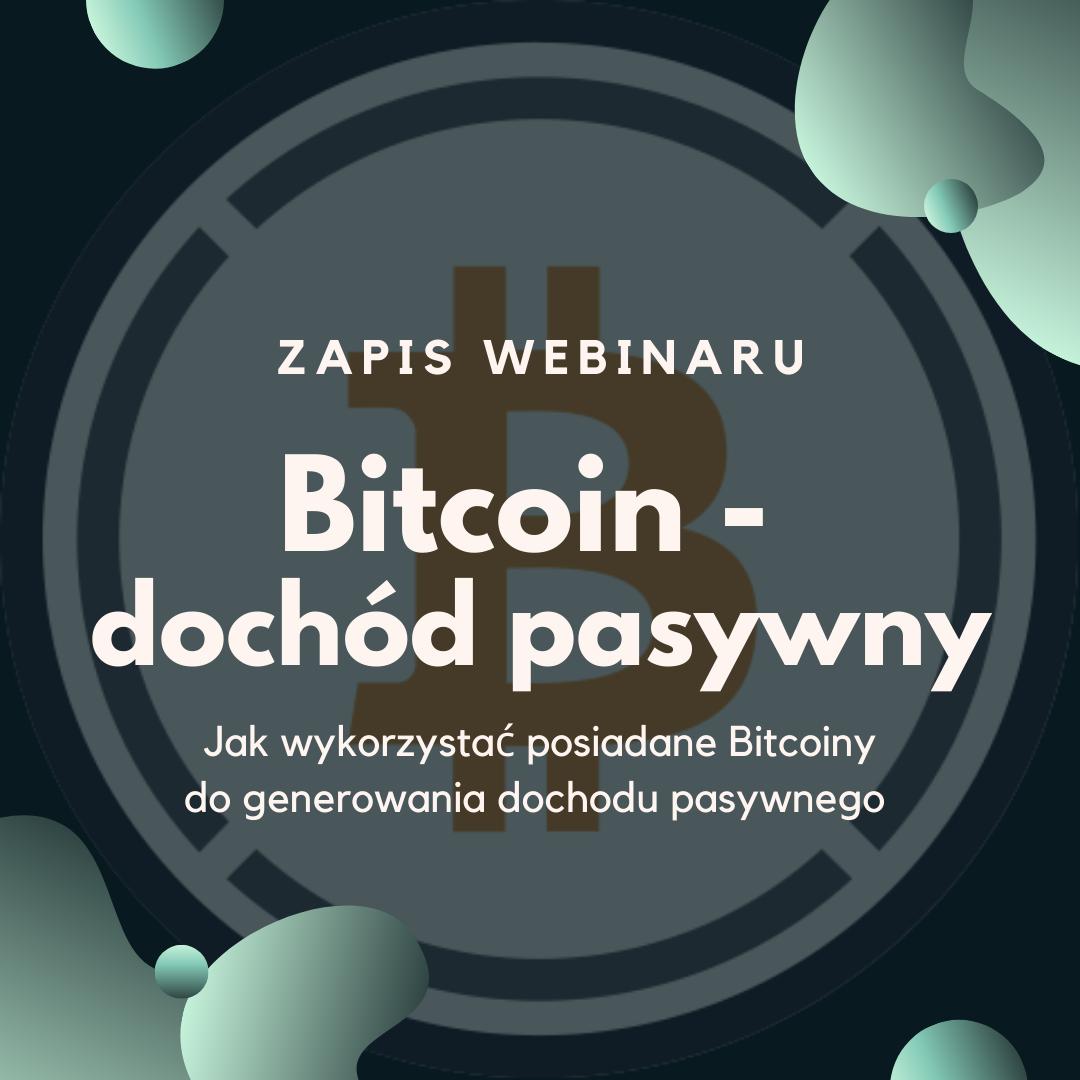 Bitcoin - dochód pasywny